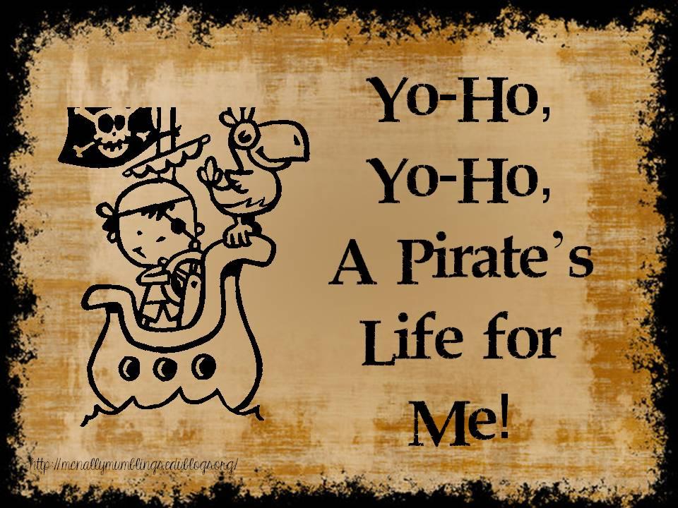 Yoho, Yoho, A Pirate's Life For Me
